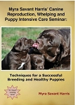 Canine Reproduction, Whelping, and Puppy Intensive Care Seminar by Myra Savant Harris, R.N.