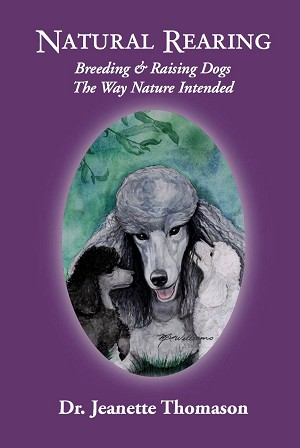 Natural Rearing - Breeding and Raising Dogs The Way Nature Intended